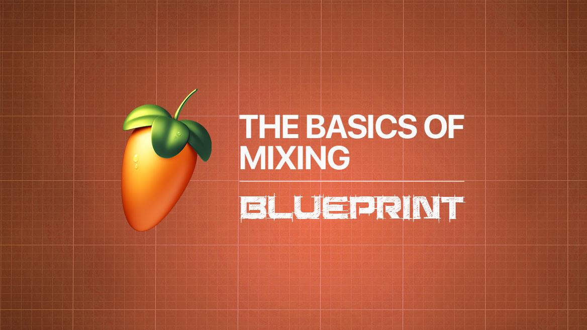 The Mixing Blueprint - Academy fm